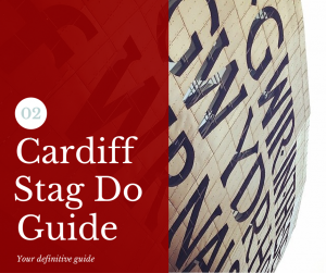 Cardiff Stag Do Ideas Guide
